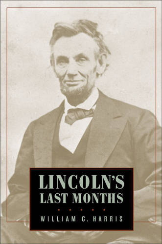 Lincoln's Last Months (Hardback)