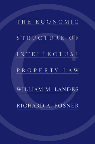 The Economic Structure of Intellectual Property Law (Hardback)