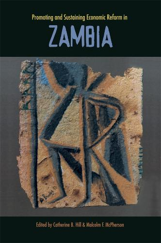 Promoting and Sustaining Economic Reform in Zambia - Harvard Studies in International Development (Paperback)