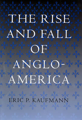 The Rise and Fall of Anglo-America (Hardback)