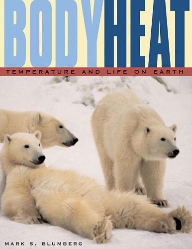 Body Heat: Temperature and Life on Earth (Paperback)