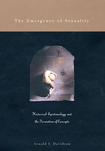 The Emergence of Sexuality: Historical Epistemology and the Formation of Concepts (Paperback)