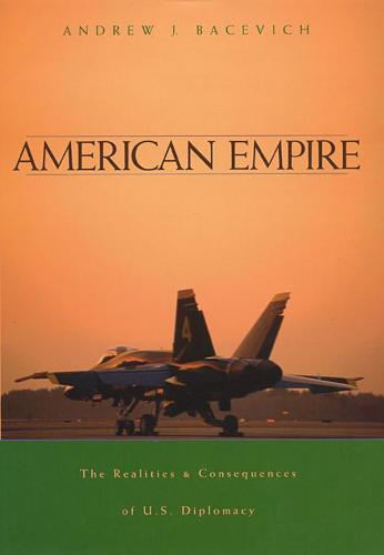 American Empire: The Realities and Consequences of U.S. Diplomacy (Paperback)