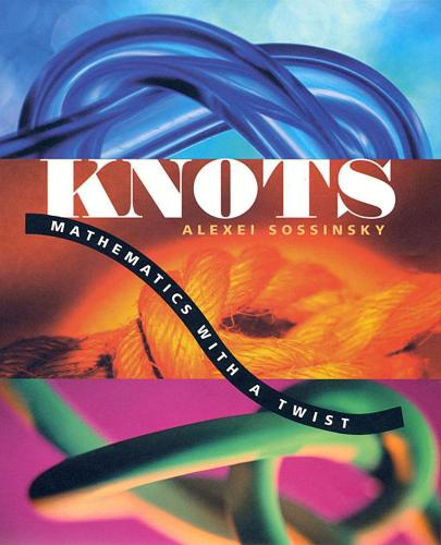 Knots: Mathematics with a Twist (Paperback)