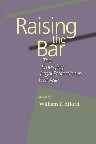 Raising the Bar: The Emerging Legal Profession in East Asia (Paperback)