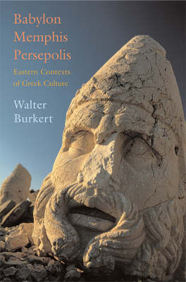 Babylon, Memphis, Persepolis: Eastern Contexts of Greek Culture (Hardback)