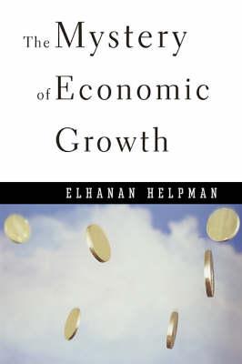 The Mystery of Economic Growth (Hardback)