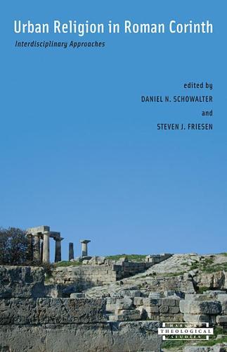 Urban Religion in Roman Corinth: Interdisciplinary Approaches - Harvard Theological Studies (Paperback)