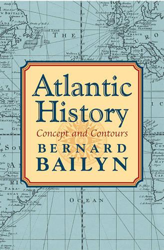 Atlantic History: Concept and Contours (Hardback)