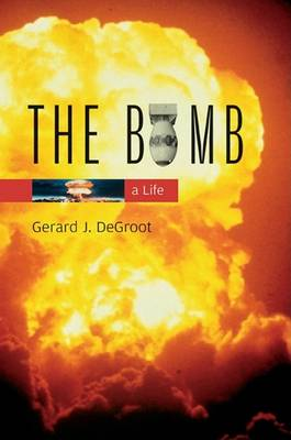The Bomb: A Life (Hardback)