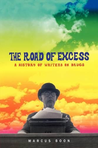 The Road of Excess: A History of Writers on Drugs (Paperback)