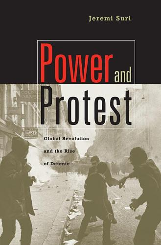 Power and Protest: Global Revolution and the Rise of Detente (Paperback)