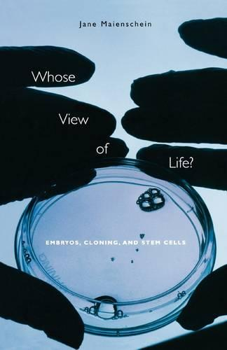 Whose View of Life?: Embryos, Cloning, and Stem Cells (Paperback)