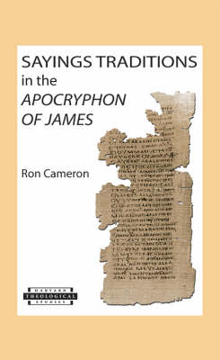 Sayings Traditions in the Apocryphon of James - Harvard Theological Studies No. 34 (Paperback)