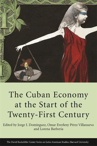 The Cuban Economy at the Start of the Twenty-First Century - David Rockefeller Centre on Latin American Studies No. 13 (Paperback)