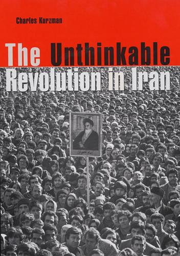 The Unthinkable Revolution in Iran (Paperback)
