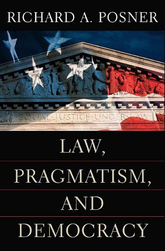 Law, Pragmatism and Democracy (Paperback)