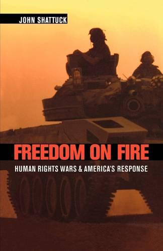 Freedom on Fire: Human Rights Wars and America's Response (Paperback)