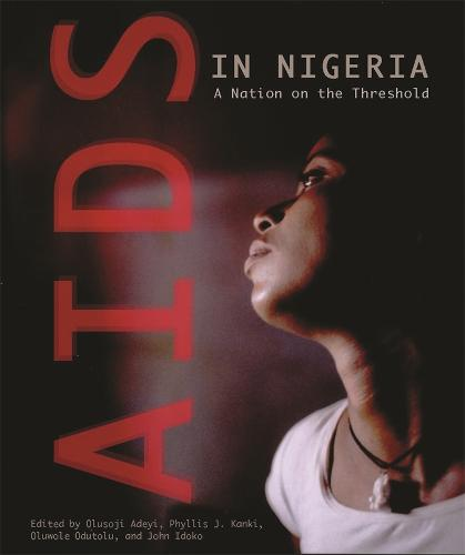 AIDS in Nigeria: A Nation on the Threshold - Harvard Series on Population and International Health (Paperback)