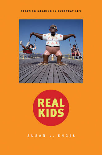Real Kids: Creating Meaning in Everyday Life (Hardback)