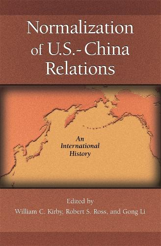 Normalization of U.S.-China Relations: An International History - Harvard East Asian Monographs v. 254 (Hardback)