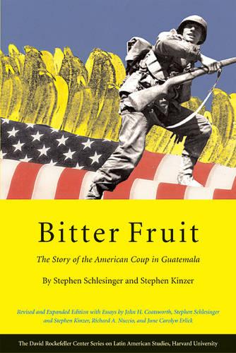 Bitter Fruit: The Story of the American Coup in Guatemala - David Rockefeller Center for Latin American Studies v. 3 (Paperback)