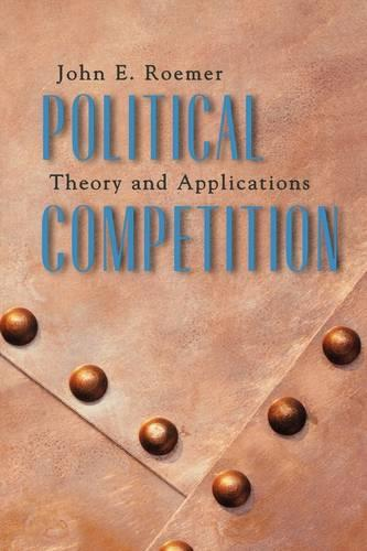 Political Competition: Theory and Applications (Paperback)