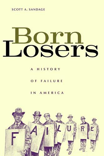 Born Losers: A History of Failure in America (Paperback)