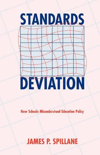 Standards Deviation: How Schools Misunderstand Education Policy (Paperback)