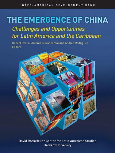 The Emergence of China: Opportunities and Challenges for Latin America and the Caribbean - David Rockefeller/ Inter-American Development Bank S. (Hardback)