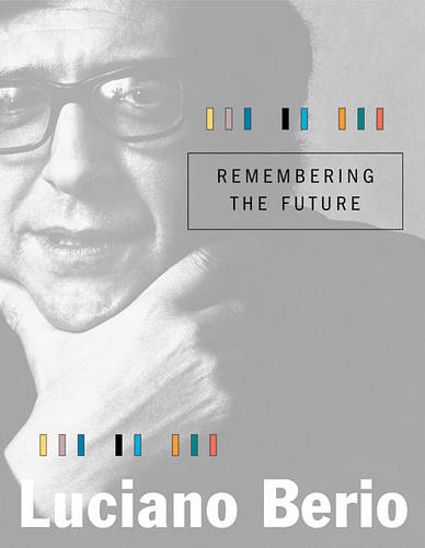 Remembering the Future - The Charles Eliot Norton Lectures (Hardback)