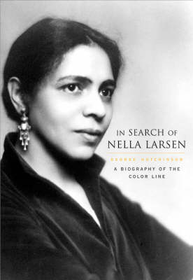 In Search of Nella Larsen: A Biography of the Color Line (Hardback)