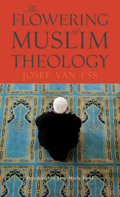 The Flowering of Muslim Theology (Hardback)