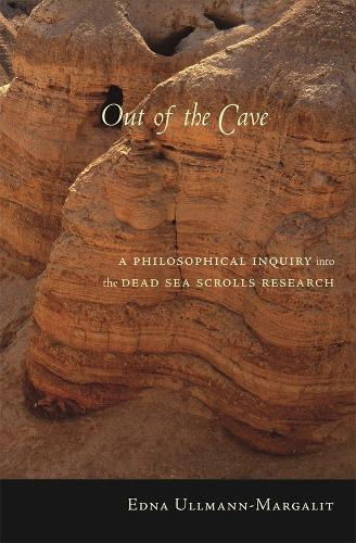 Out of the Cave: A Philosophical Inquiry into the Dead Sea Scrolls Research (Hardback)