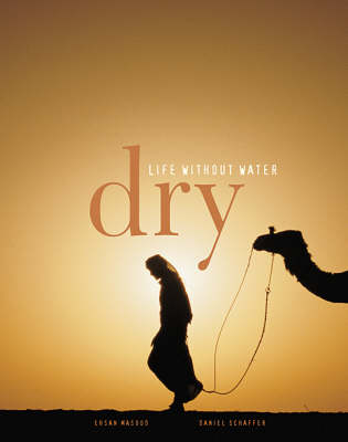 Dry: Life Without Water (Hardback)