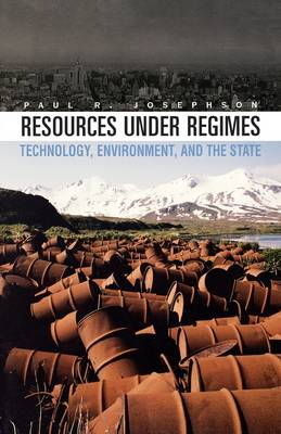 Resources under Regimes: Technology, Environment, and the State - New Histories of Science, Technology, and Medicine (Paperback)