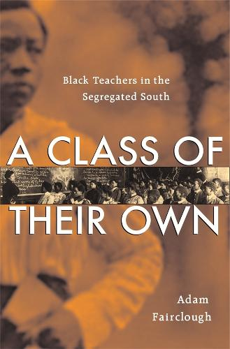 A Class of Their Own: Black Teachers in the American South (Hardback)
