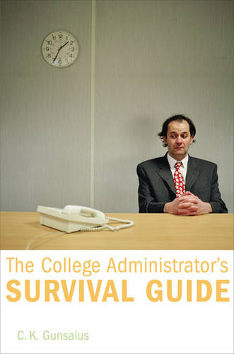 The College Administrator's Survival Guide (Hardback)