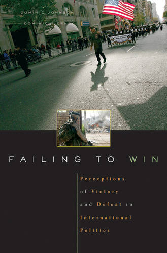 Failing to Win: Perceptions of Victory and Defeat in International Politics (Hardback)