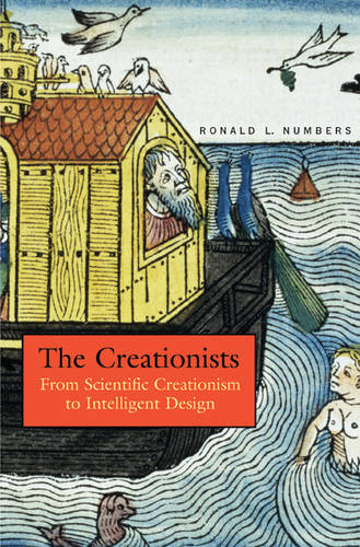 The Creationists: From Scientific Creationism to Intelligent Design (Paperback)