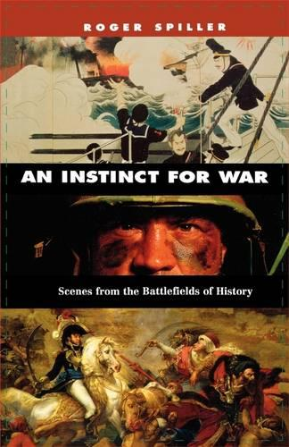 An Instinct for War: Scenes from the Battlefields of History (Paperback)