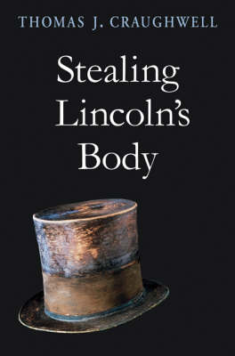 Stealing Lincoln's Body (Hardback)