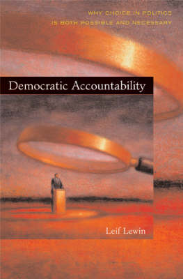 Democratic Accountability: Why Choice in Politics is Both Possible and Necessary (Hardback)