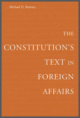 The Constitution's Text in Foreign Affairs (Hardback)