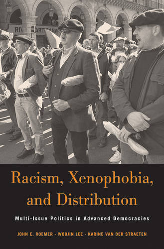 Racism, Xenophobia and Distribution: Multi-Issue Politics in Advanced Democracies (Hardback)