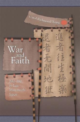 War and Faith: Ikko Ikki in Late Muromachi Japan - Harvard East Asian Monographs No. 288 (Hardback)
