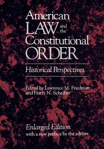 American Law & the Contstitutional Order - Historical Perspect Enl Ed (Paper) (Paperback)