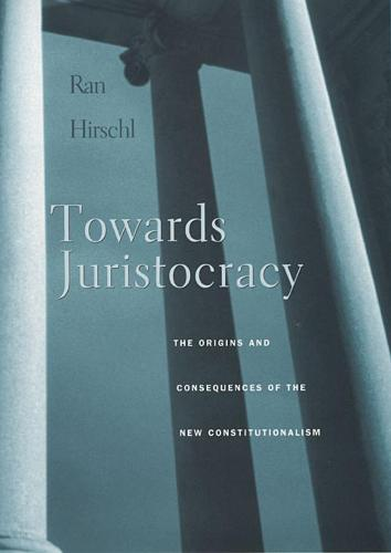 Towards Juristocracy: The Origins and Consequences of the New Constitutionalism (Paperback)
