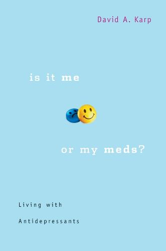 Is It Me or My Meds?: Living with Antidepressants (Paperback)