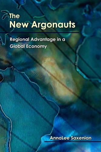 The New Argonauts: Regional Advantage in a Global Economy (Paperback)